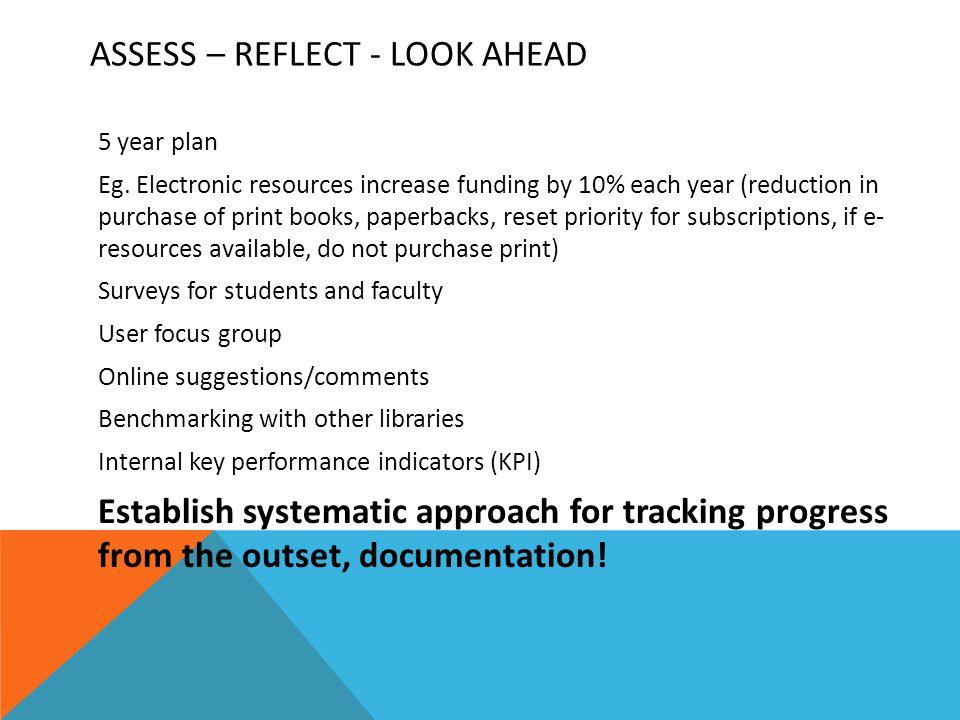 ASSESS – REFLECT - LOOK AHEAD 5 year plan Eg.