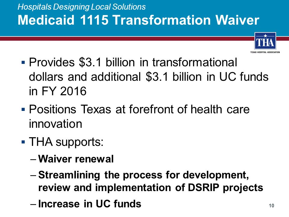 Hospitals Designing Local Solutions Medicaid 1115 Transformation Waiver  Provides $3.1 billion in transformational dollars and additional $3.1 billio