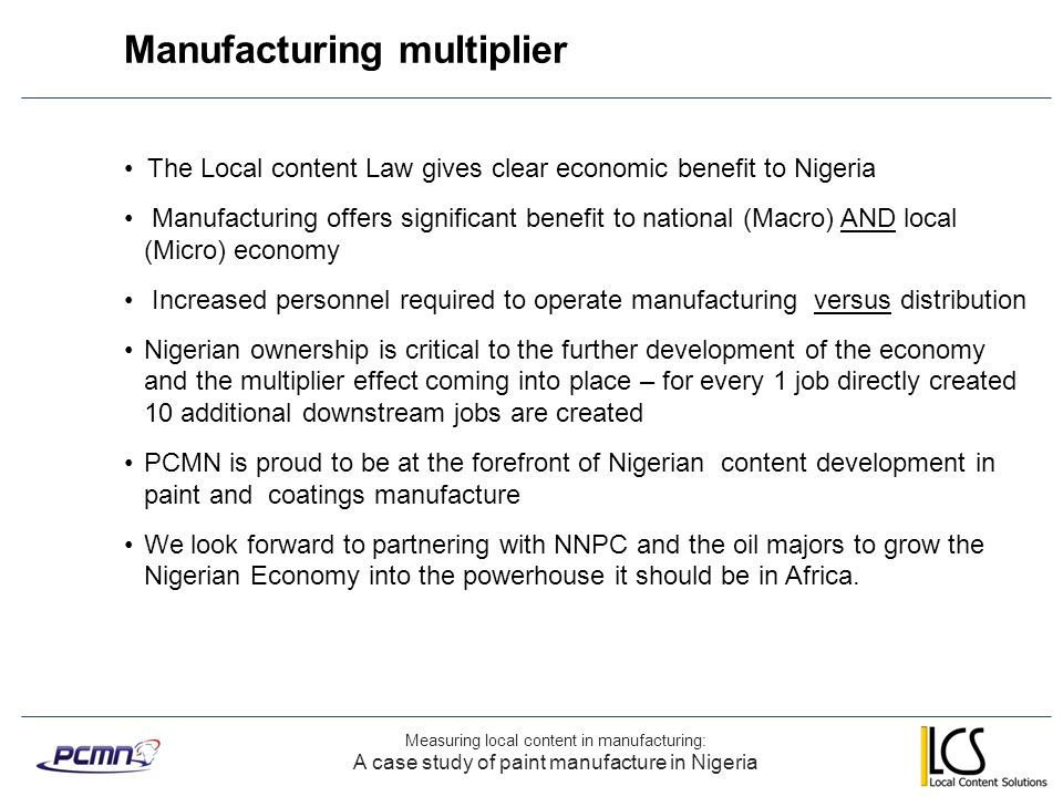 Manufacturing multiplier Measuring local content in manufacturing: A case study of paint manufacture in Nigeria The Local content Law gives clear econ