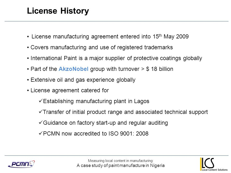 License History Measuring local content in manufacturing: A case study of paint manufacture in Nigeria License manufacturing agreement entered into 15