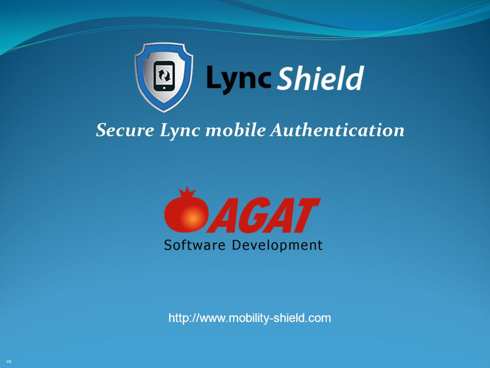 Secure Lync mobile Authentication http://www.mobility-shield.com V3