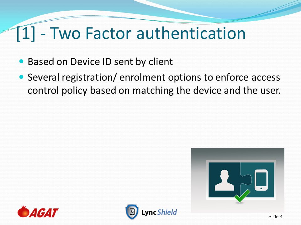Slide 5 Access Control – Enrollment Support several access control policies: Automatic Registration – Device ID is registered upon first use of account.