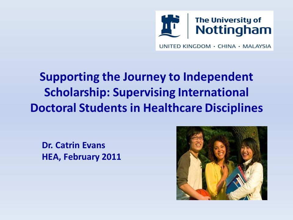 Supporting the Journey to Independent Scholarship: Supervising International Doctoral Students in Healthcare Disciplines Dr.