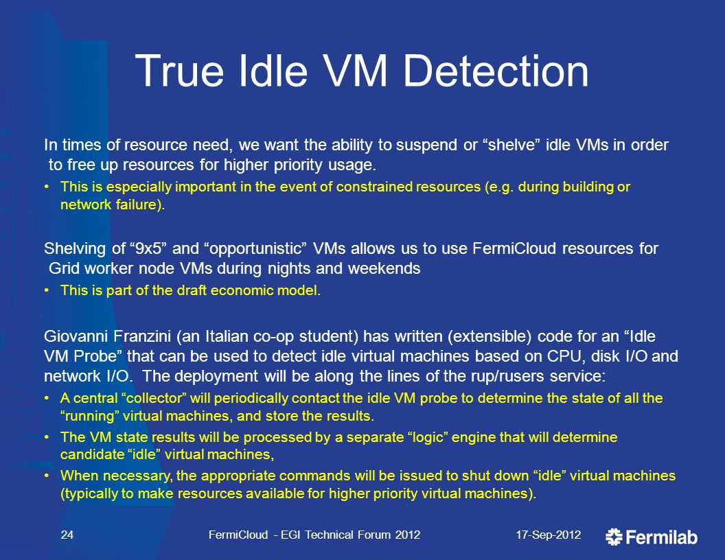 True Idle VM Detection In times of resource need, we want the ability to suspend or shelve idle VMs in order to free up resources for higher priority usage.