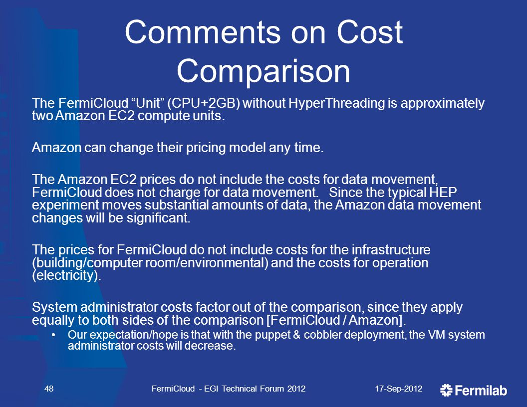 Comments on Cost Comparison The FermiCloud Unit (CPU+2GB) without HyperThreading is approximately two Amazon EC2 compute units.