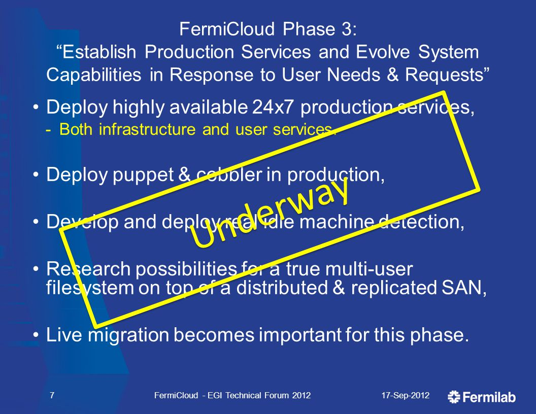 FermiCloud Phase 3: Establish Production Services and Evolve System Capabilities in Response to User Needs & Requests Deploy highly available 24x7 production services,  Both infrastructure and user services.