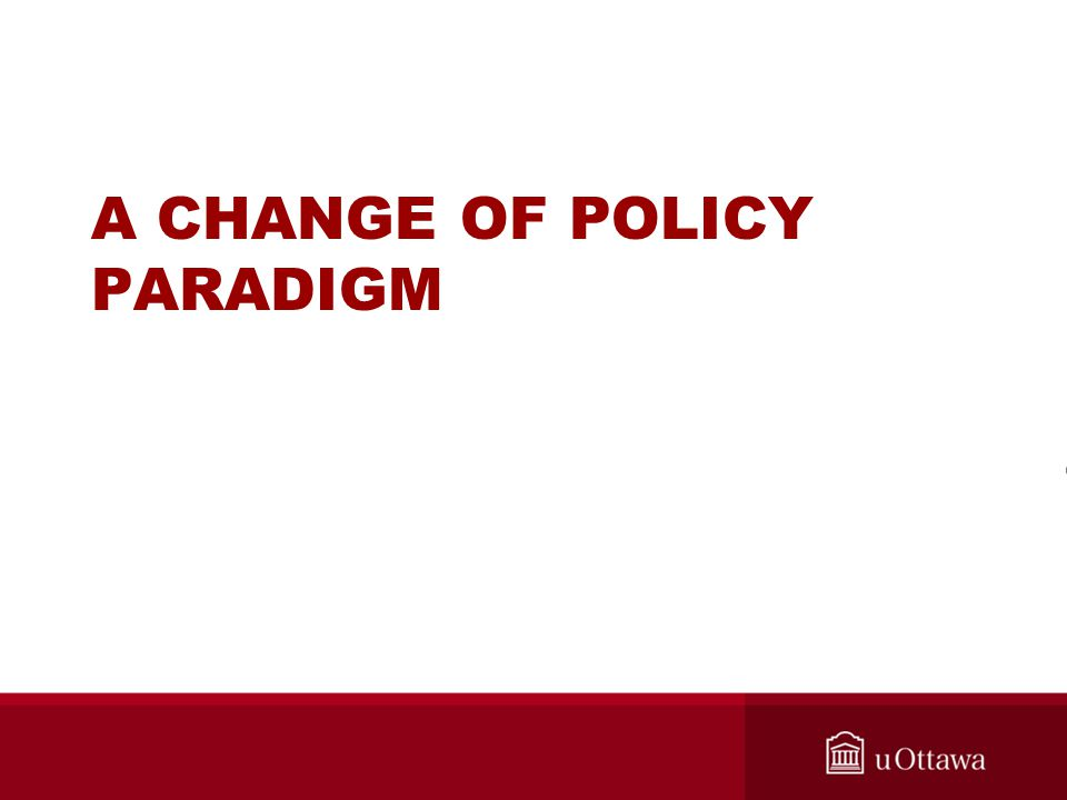 A CHANGE OF POLICY PARADIGM