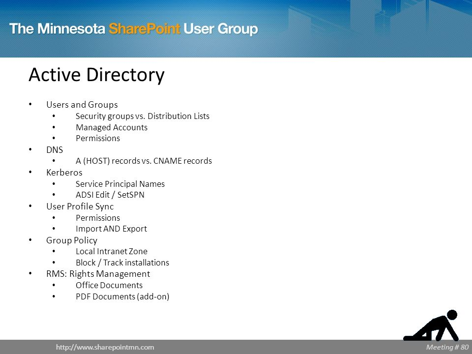 Meeting # 80http://www.sharepointmn.com Active Directory Users and Groups Security groups vs.