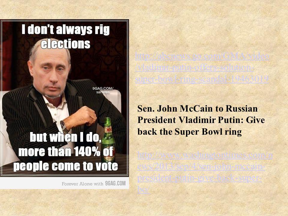 http://abcnews.go.com/GMA/video /vladimir-putin-offers-solution- super-bowl-ring-scandal-19463019 Sen.