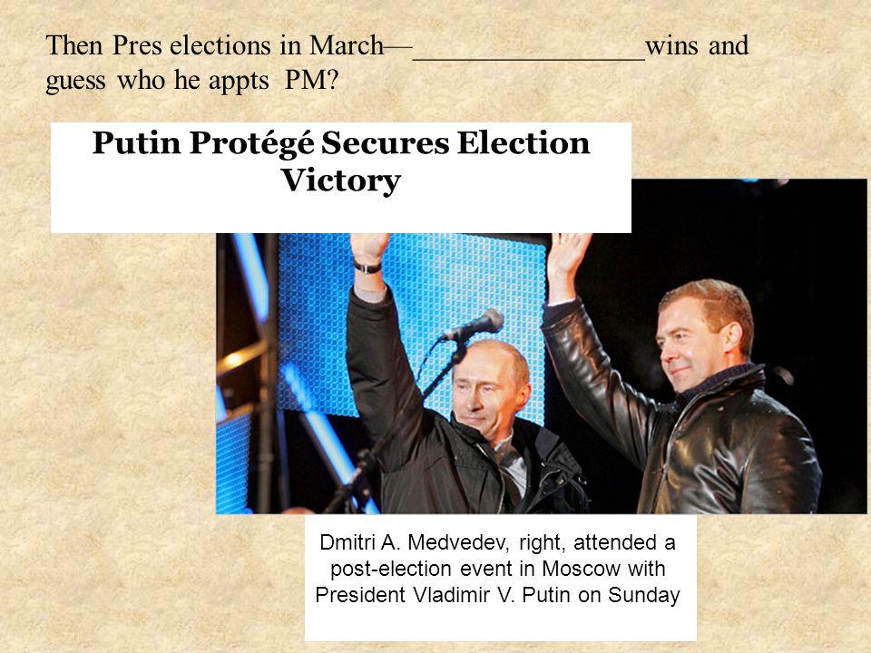 Putin Protégé Secures Election Victory Dmitri A.