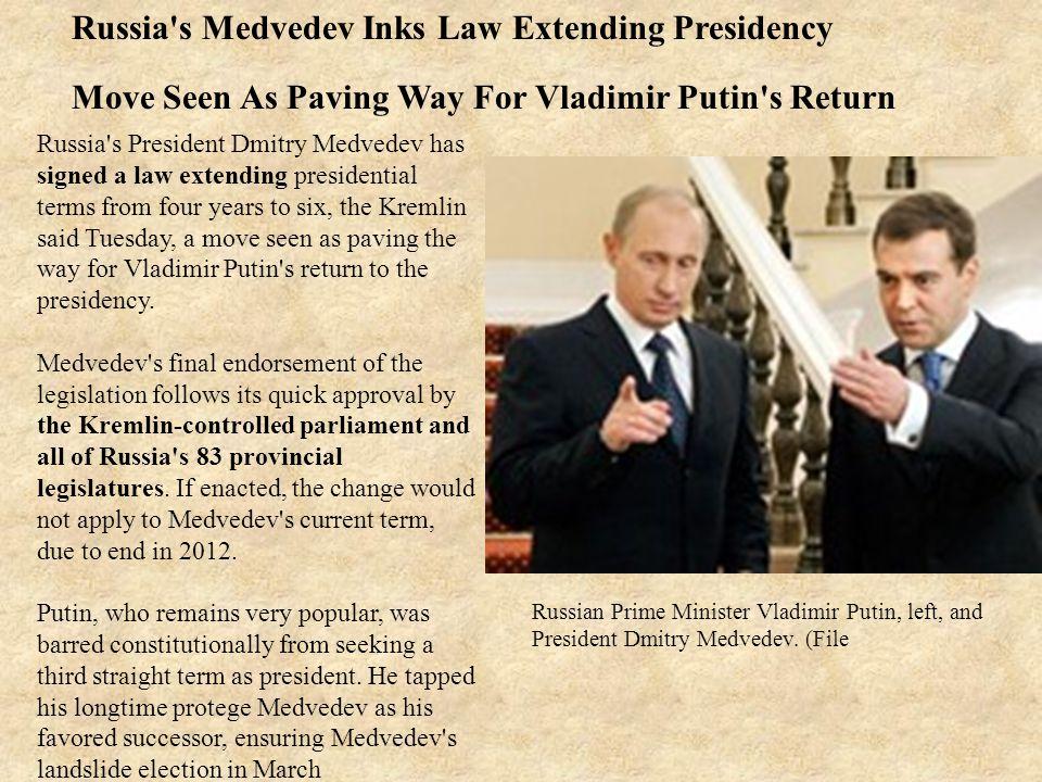 Russia s Medvedev Inks Law Extending Presidency Move Seen As Paving Way For Vladimir Putin s Return Russian Prime Minister Vladimir Putin, left, and President Dmitry Medvedev.