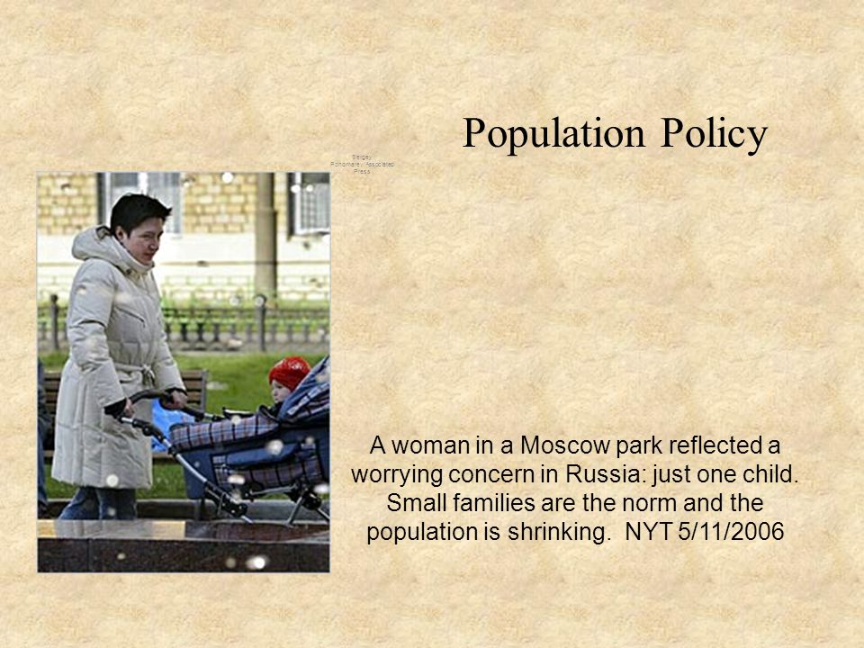 Sergey Ponomarev/Associated Press A woman in a Moscow park reflected a worrying concern in Russia: just one child.