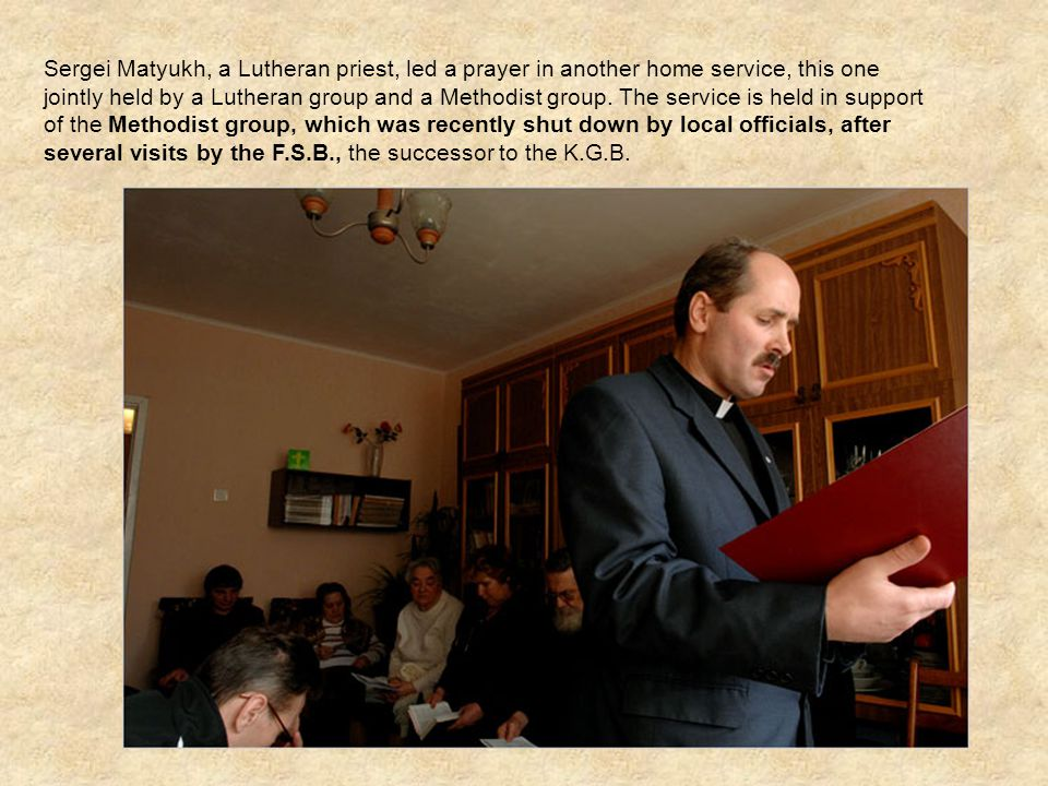 Sergei Matyukh, a Lutheran priest, led a prayer in another home service, this one jointly held by a Lutheran group and a Methodist group.