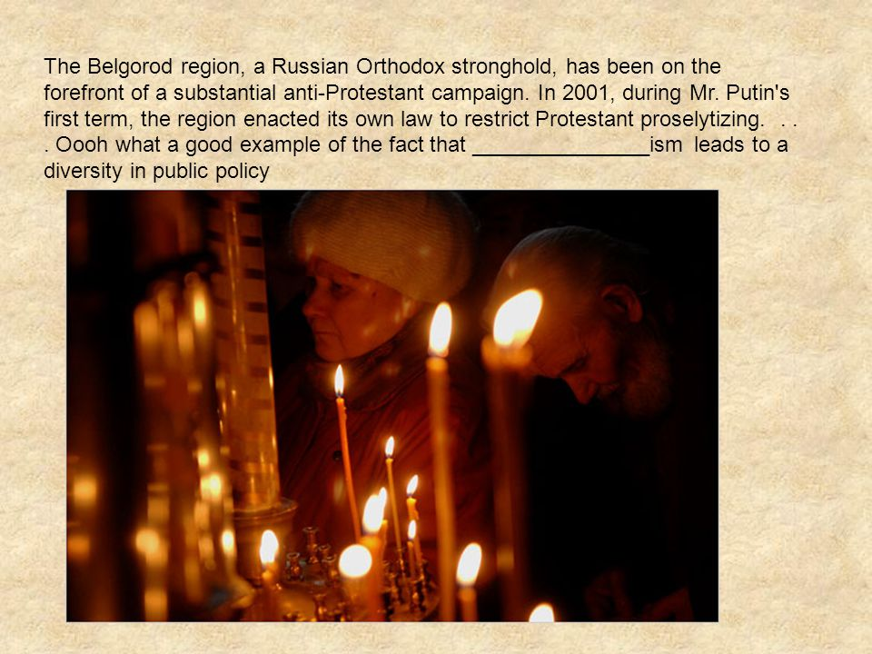 The Belgorod region, a Russian Orthodox stronghold, has been on the forefront of a substantial anti-Protestant campaign.