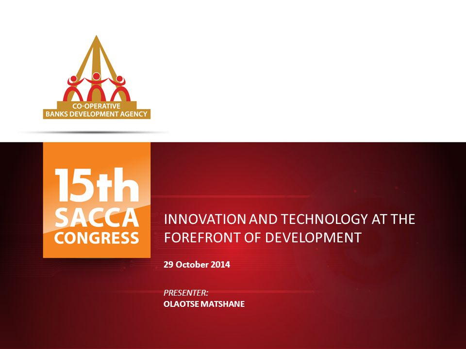 INNOVATION AND TECHNOLOGY AT THE FOREFRONT OF DEVELOPMENT15 th SACCA CONGRESS RETHINKING THE BUSINESS MODEL VALUE PROPOSITION SUSTAINABILITY (cost /pricing model – non profit) NEW ENTRANTS (growth of new CFIs) DISTRIBUTION MODEL PRICING MODEL