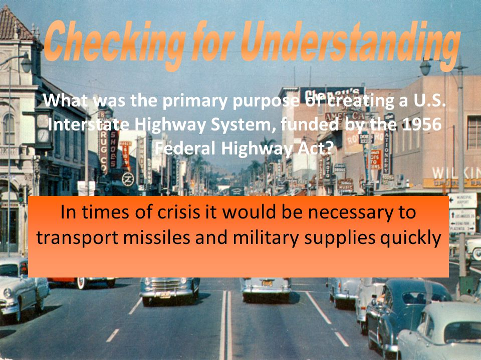 In times of crisis it would be necessary to transport missiles and military supplies quickly What was the primary purpose of creating a U.S. Interstat
