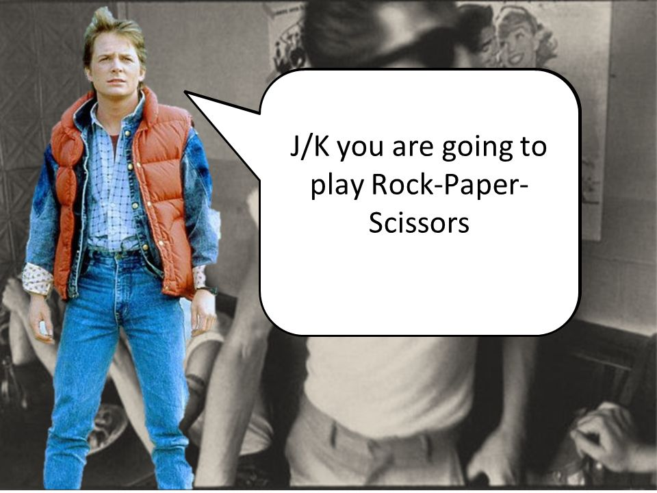 Choose the strongest GREASER in your group to arm wrestle. J/K you are going to play Rock-Paper- Scissors