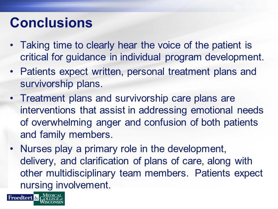 Conclusions Taking time to clearly hear the voice of the patient is critical for guidance in individual program development. Patients expect written,