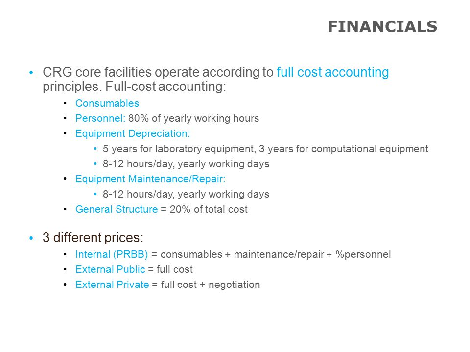 FINANCIALS CRG core facilities operate according to full cost accounting principles.