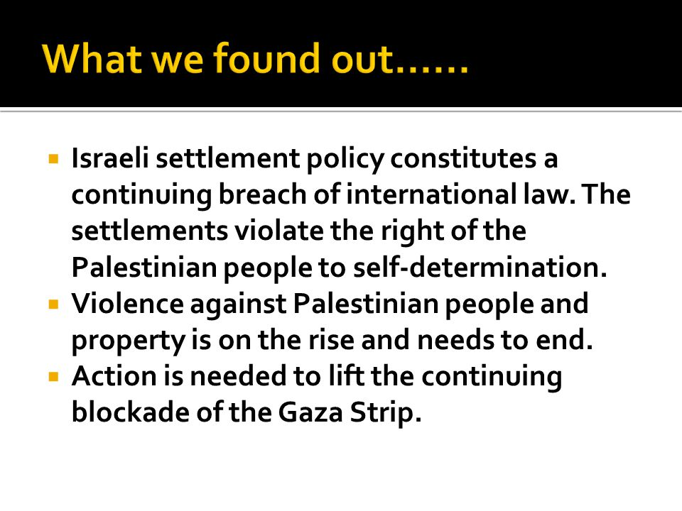  Israeli settlement policy constitutes a continuing breach of international law.