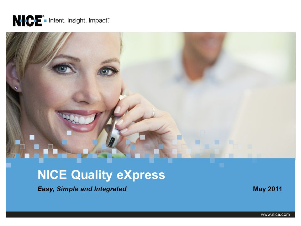 NICE Quality eXpress Easy, Simple and IntegratedMay 2011