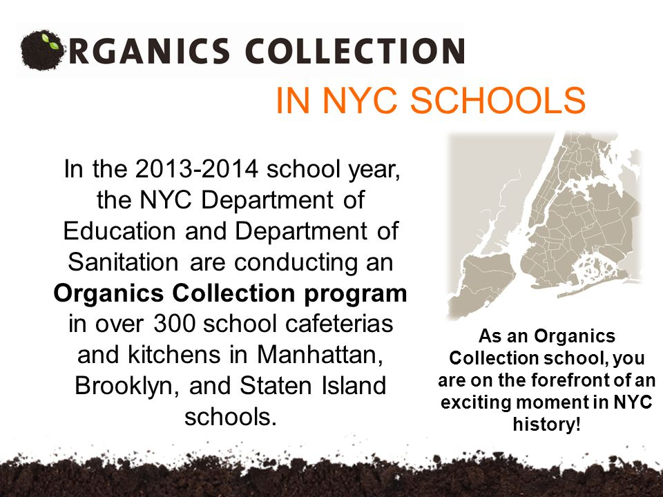 As an Organics Collection school, you are on the forefront of an exciting moment in NYC history.
