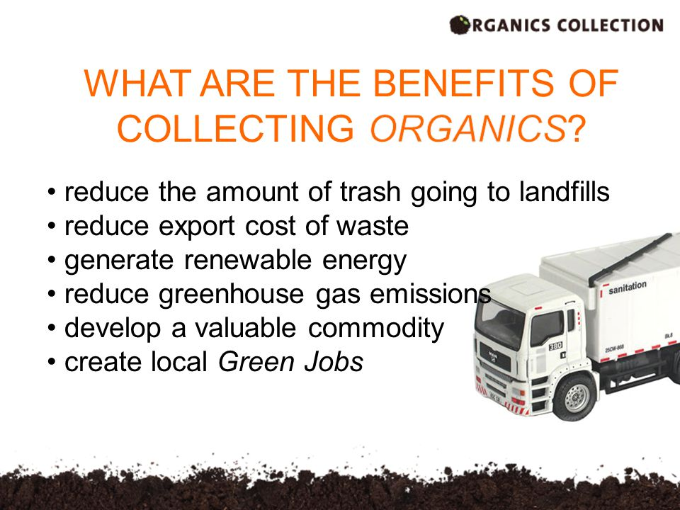 reduce the amount of trash going to landfills reduce export cost of waste generate renewable energy reduce greenhouse gas emissions develop a valuable commodity create local Green Jobs