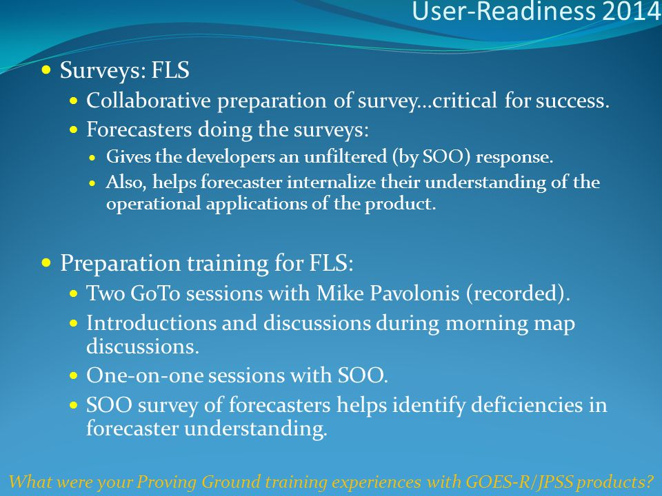 User-Readiness 2014 Surveys: FLS Collaborative preparation of survey…critical for success.