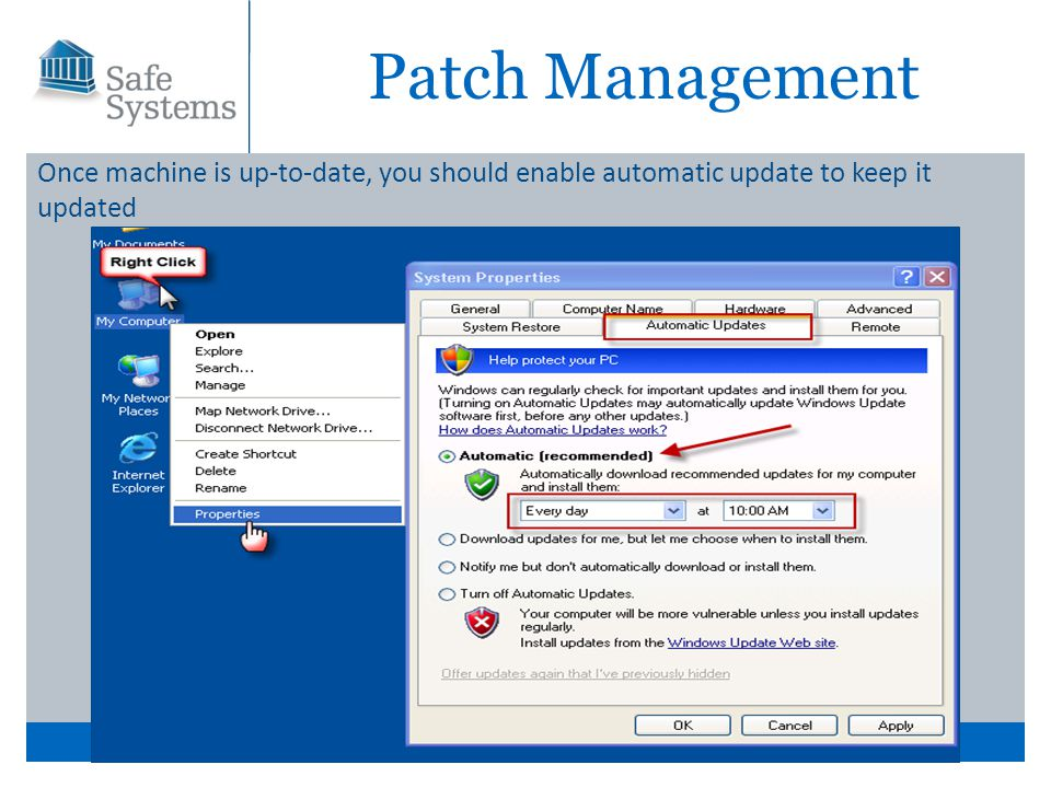 The Technology Partner for Financial Institutions Patch Management Once machine is up-to-date, you should enable automatic update to keep it updated