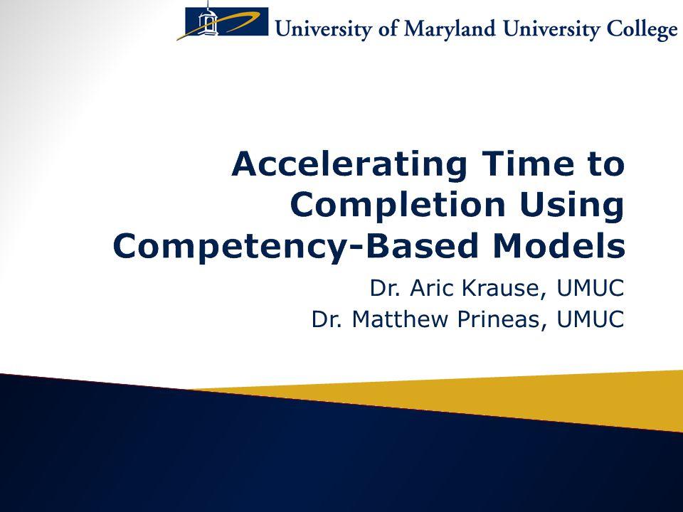 Dr. Aric Krause, UMUC Dr. Matthew Prineas, UMUC