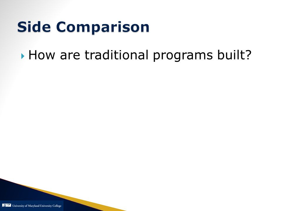  How are traditional programs built?