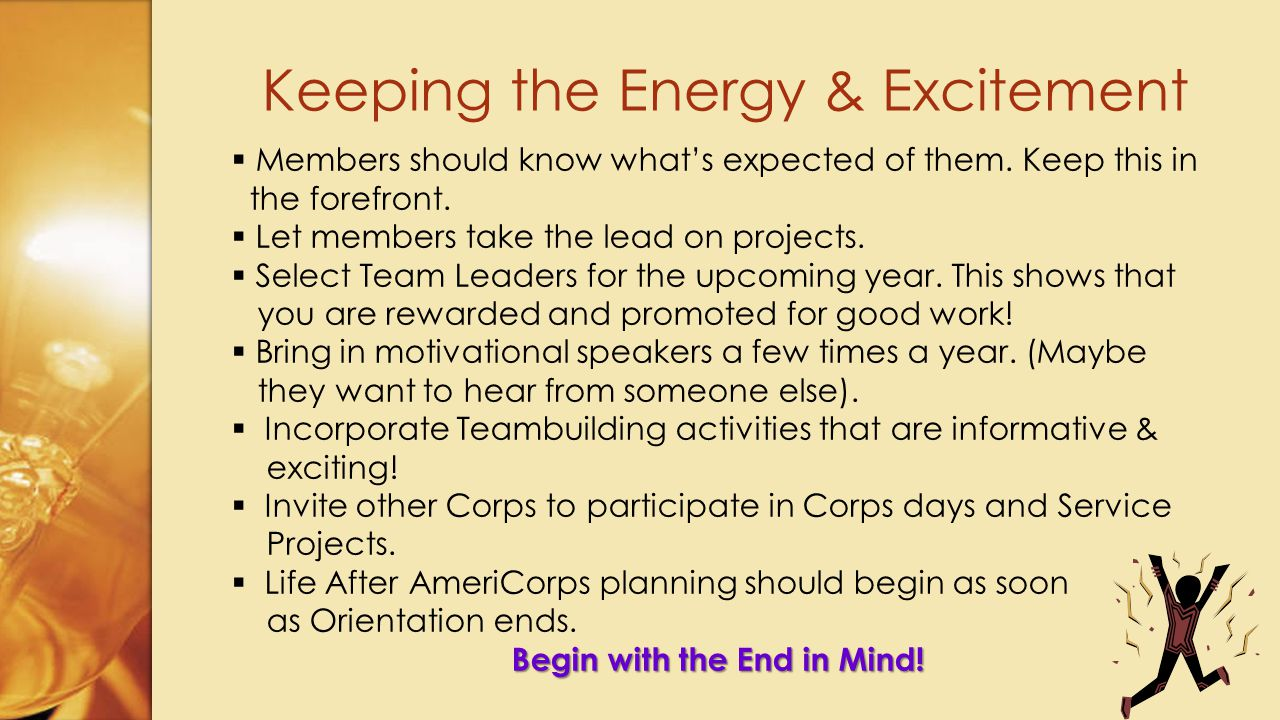 Keeping the Energy & Excitement  Members should know what's expected of them.