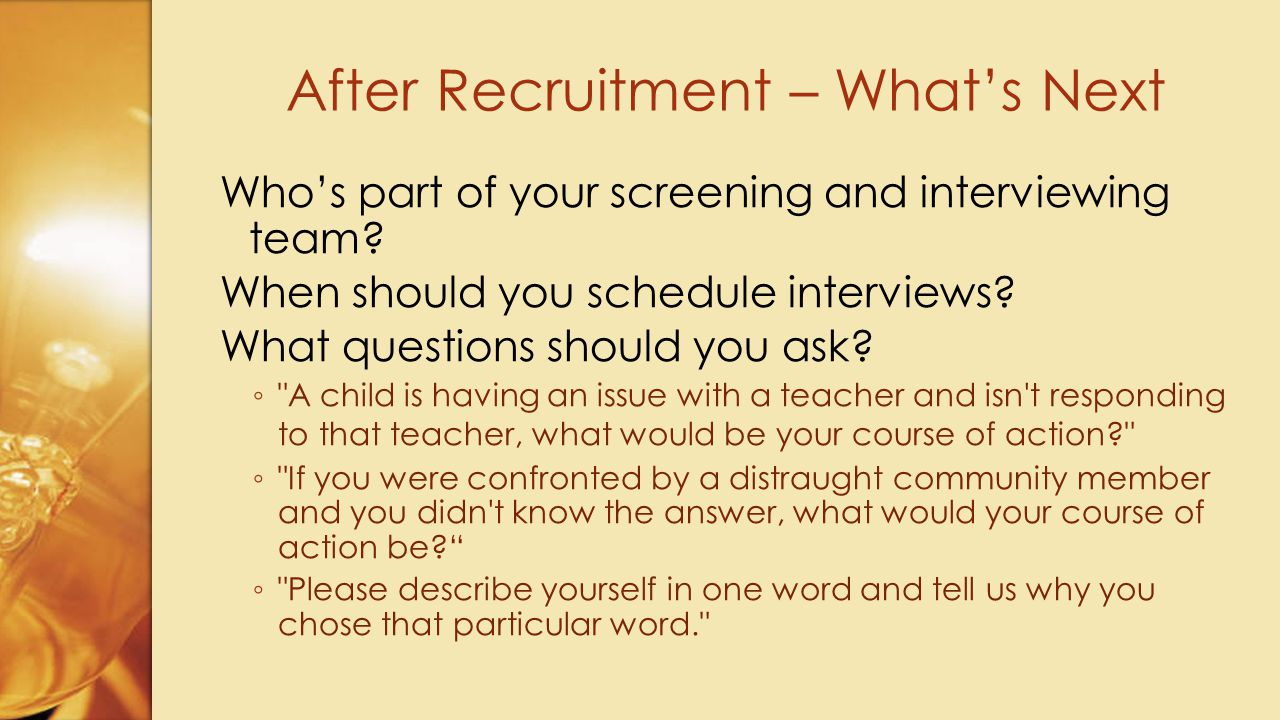 Who's part of your screening and interviewing team.