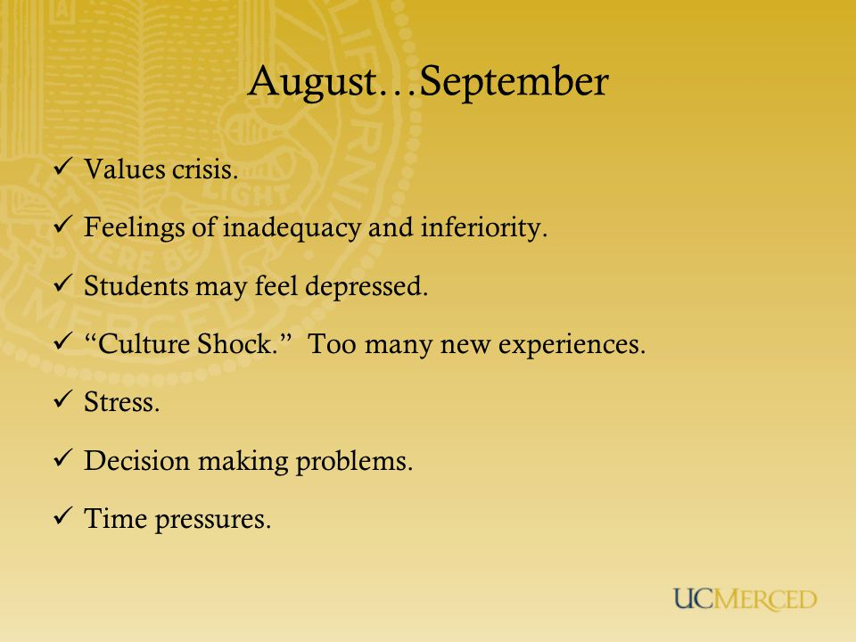 August…September Values crisis.Feelings of inadequacy and inferiority.