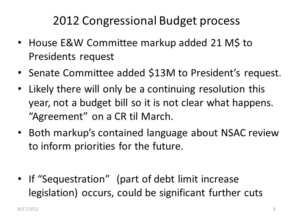2012 Congressional Budget process House E&W Committee markup added 21 M$ to Presidents request Senate Committee added $13M to President's request.