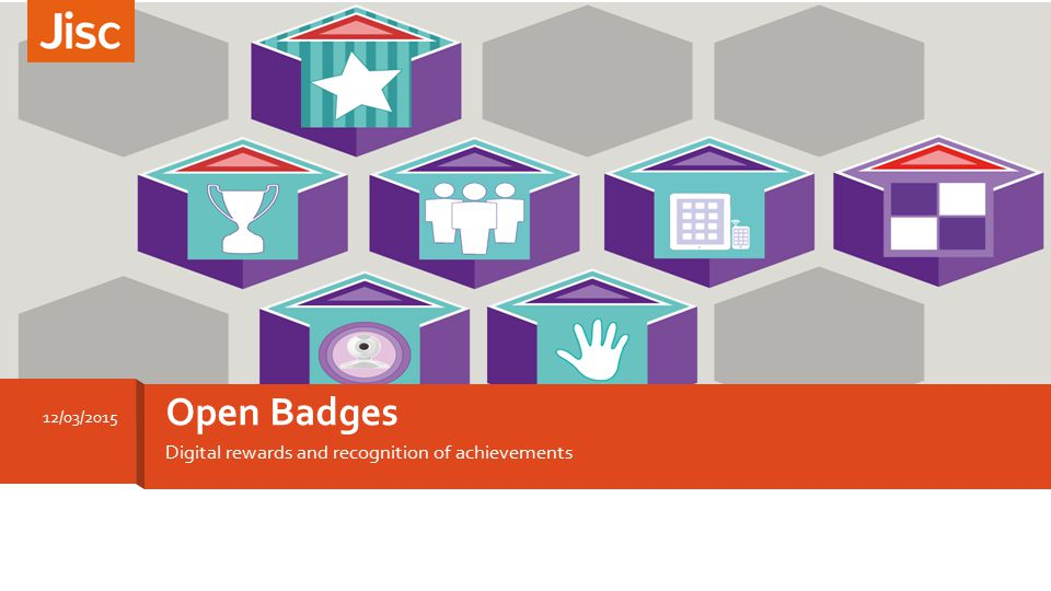 Digital rewards and recognition of achievements Open Badges 12/03/2015