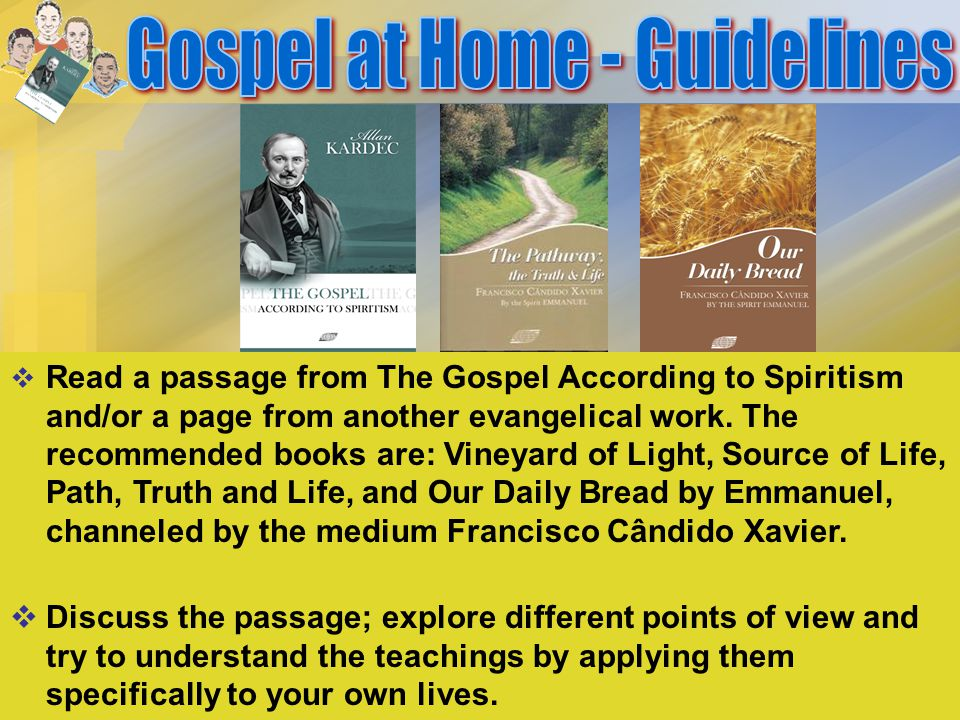  Read a passage from The Gospel According to Spiritism and/or a page from another evangelical work.