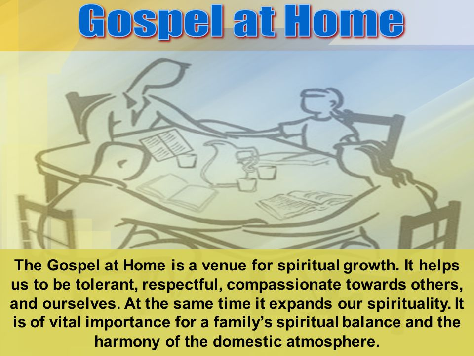 The Gospel at Home is a venue for spiritual growth.