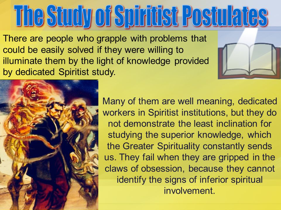 There are people who grapple with problems that could be easily solved if they were willing to illuminate them by the light of knowledge provided by dedicated Spiritist study.