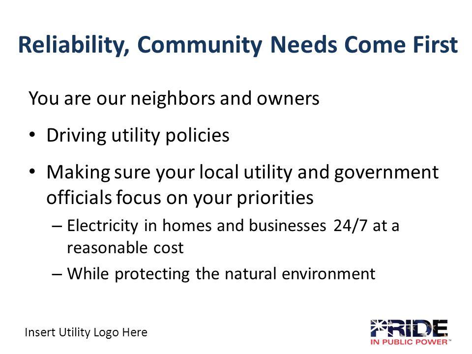 Insert Utility Logo Here Take pride in being a public power community.