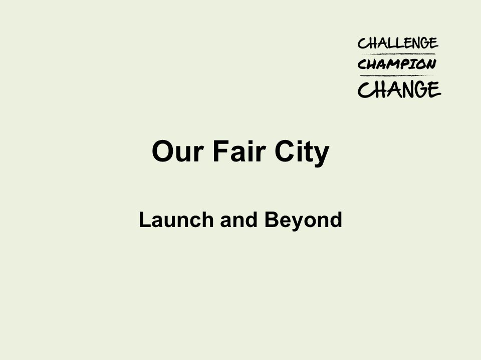 Our Fair City Launch and Beyond