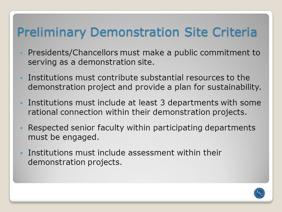 Preliminary Demonstration Site Criteria Presidents/Chancellors must make a public commitment to serving as a demonstration site.