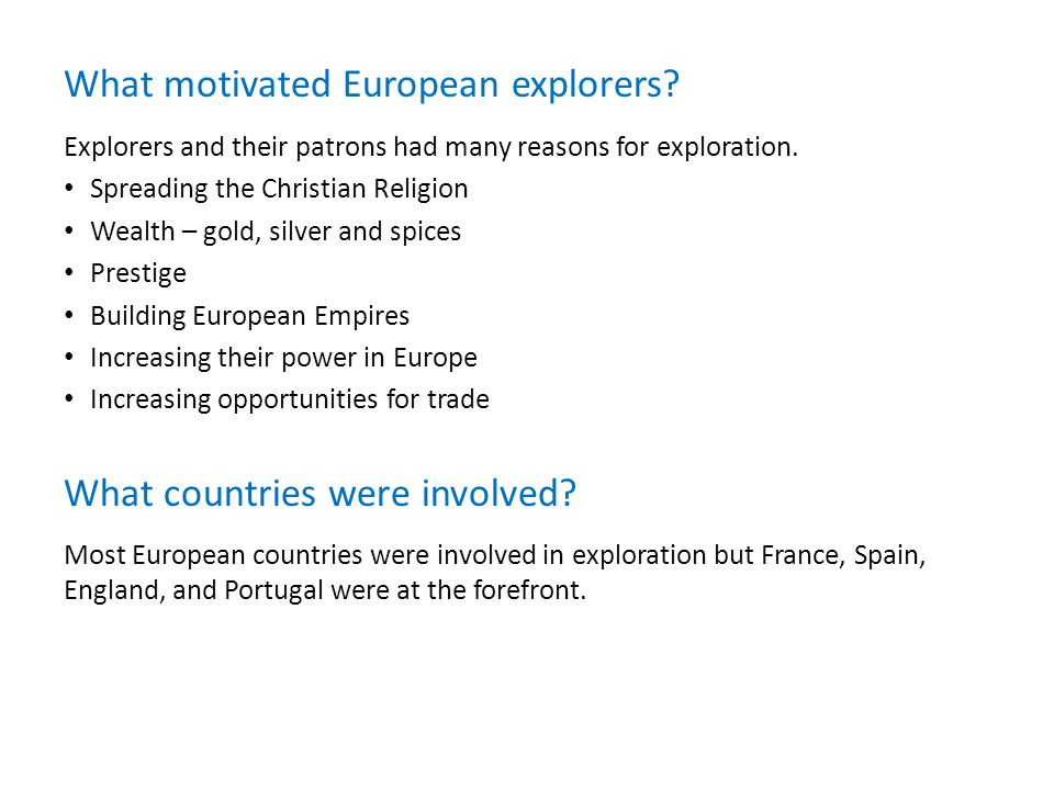 Explorers and their patrons had many reasons for exploration.