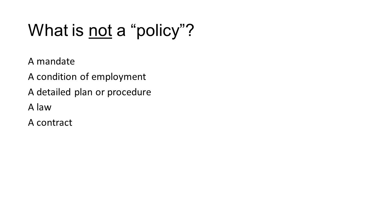 What is not a policy .