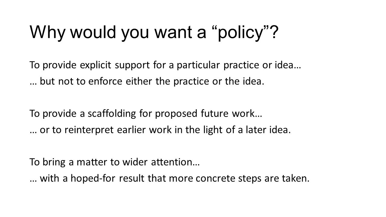 Why would you want a policy .