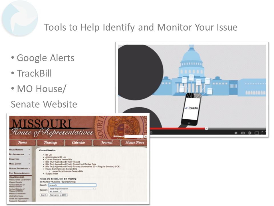 Tools to Help Identify and Monitor Your Issue Google Alerts TrackBill MO House/ Senate Website