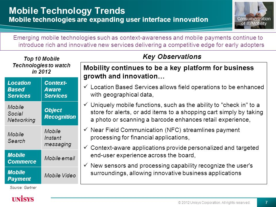 © 2012 Unisys Corporation. All rights reserved. 7 Mobile Technology Trends Mobile technologies are expanding user interface innovation Top 10 Mobile T