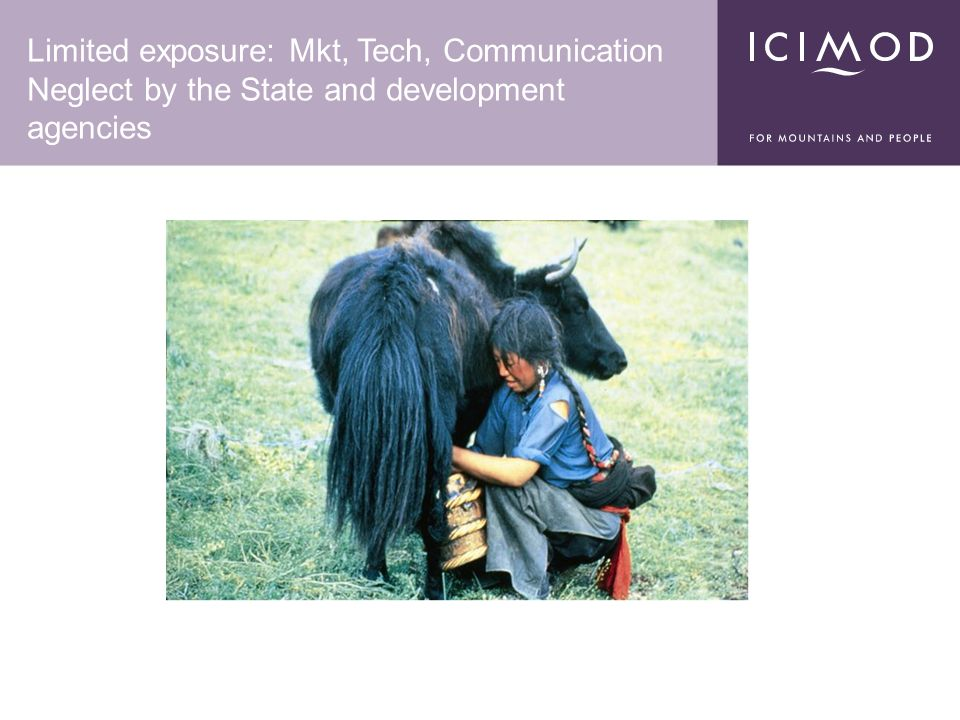 Limited exposure: Mkt, Tech, Communication Neglect by the State and development agencies