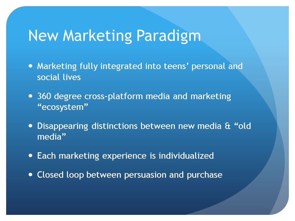 "New Marketing Paradigm Marketing fully integrated into teens' personal and social lives 360 degree cross-platform media and marketing ""ecosystem"" Disa"