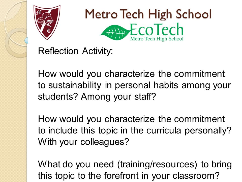 Metro Tech High School Reflection Activity: How would you characterize the commitment to sustainability in personal habits among your students.